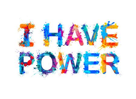 I have power. Vector watercolor splash paint