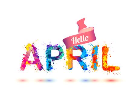 Hello april. Splash paint vector watercolor letters