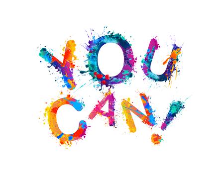 paint can: You can. Motivational inscription. Splash paint quote.
