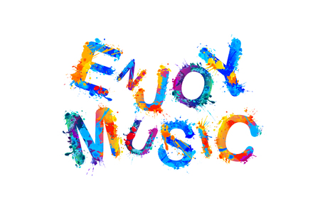 Enjoy music. Vector watercolor splash paint inscription