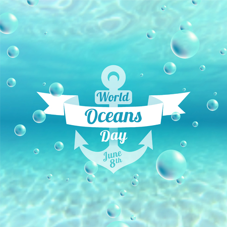 World Oceans Day. June 8th. Anchor. Underwater background with bubbles