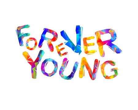 Forever young. Inscription of triangular colorful letters