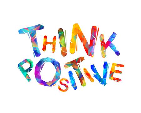 Think positive. Motivation inscription of triangular letters. Vector slogan