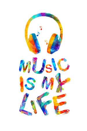 Music is my life. Vector triangular inscription with headphones