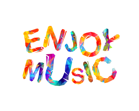 enjoyment: Enjoy music. Vector trianular colorful inscription