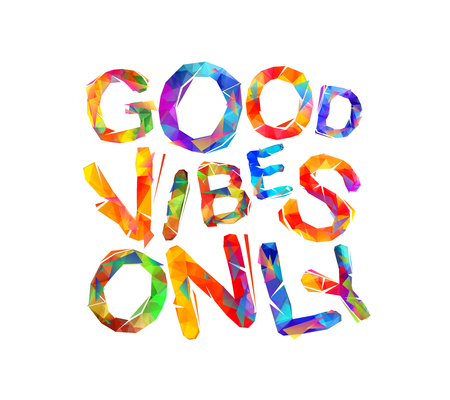 Good vibes only. Vector colorful triangular letters Ilustração