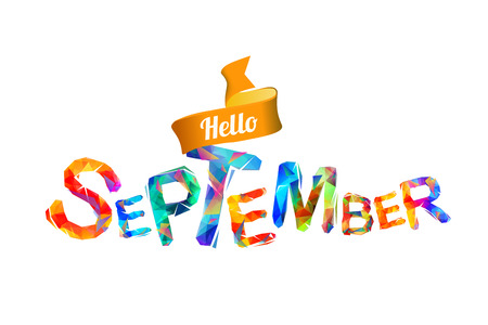 Hello september sign. Vector colorful geometric letters