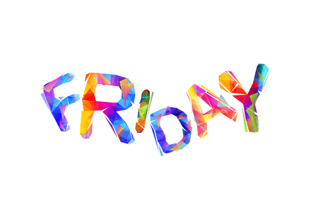 Friday - happy end of the week. Vector triangular letters