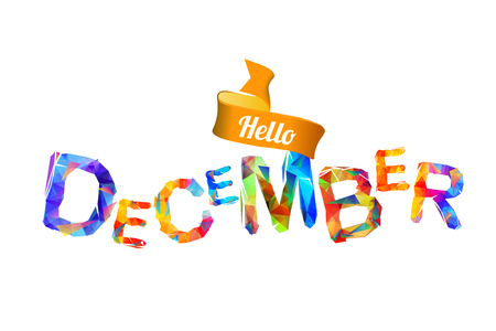 Hello december sign. Vector colorful geometric letters