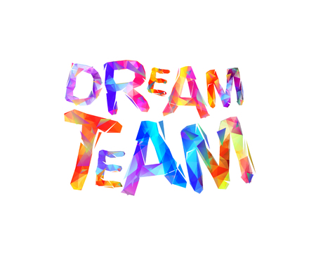 Dream team. Vector colorful triangular geometric letters