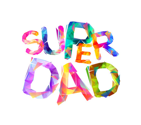 Super dad. Vector triangular colorful letters on white background Illustration