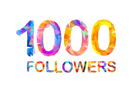 1000 (one thousand) followers. Triangular colorful inscription