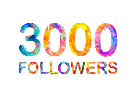 3000 (three thousand) followers. Triangular colorful inscription