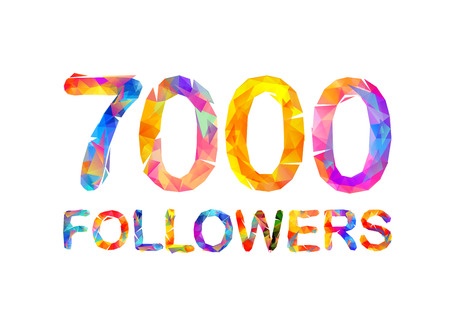 7000 (seven thousand) followers. Triangular colorful inscription Illustration