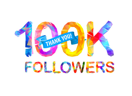 100K (one hundred thousand) followers. Thank you! Triangular vector letters.