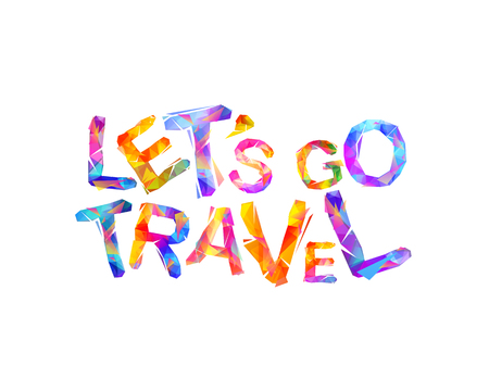 Lets go travel. Motivation inscription of triangular letters