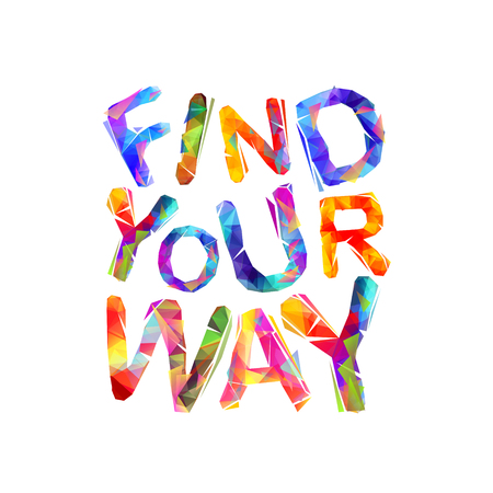 FIND YOUR WAY Motivational inscription vector
