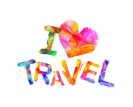 I love travel. Vector inscription of triangular letters
