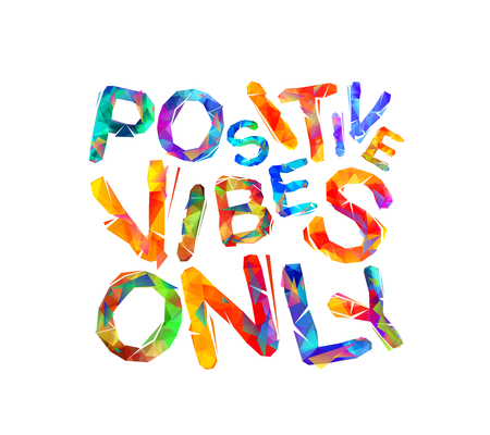 Positive vibes only. Vector inscription of triangular letters