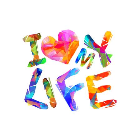 I love my life Vector inscription