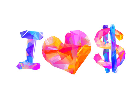 I love dollar (money). Vector geometric inscription