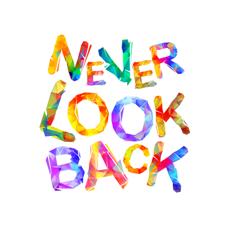 NEVER LOOK BACKP. Motivation inscription of triangular letters Illustration
