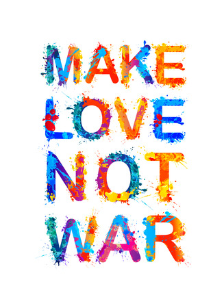 Make love not war motivational inscription using splash painted letters.