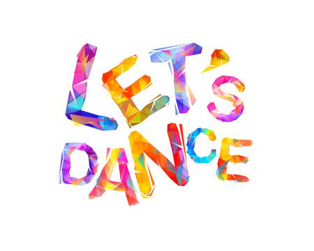 Lets dance. Vector inscription of triangular letters Illustration
