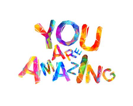 Je bent geweldig. Inscriptie van vector driehoekige letters