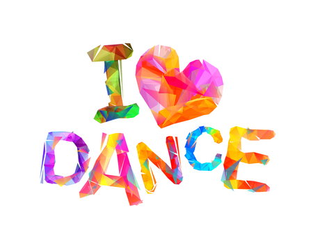 I love dance inscription made of triangular letters