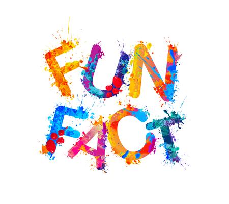 Fun fact. Inscription of vector colorful splash paint lettrers