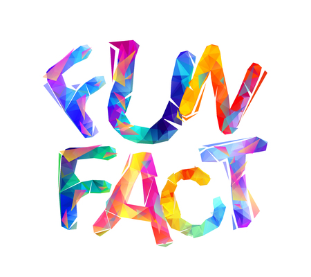 Fun fact. Inscription of colorful vector triangular letters.