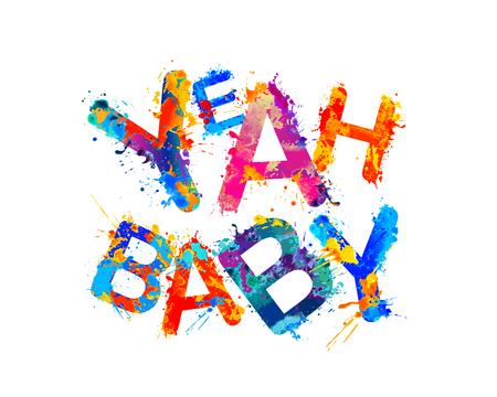 Yeah baby! Inscription of vector splash paint letters