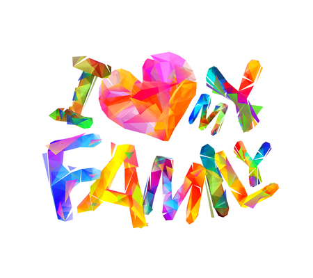 I love my family. Vector inscription of triangular letters