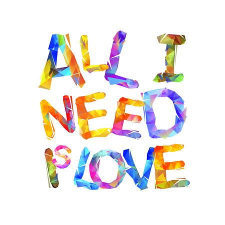 All I need is love Vector inscription