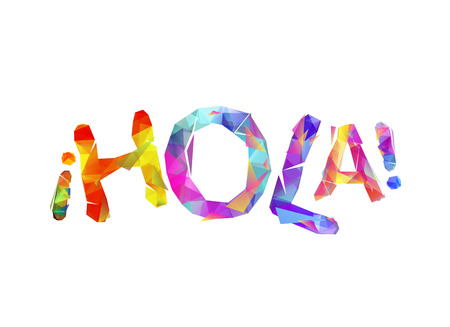 Hola. Hello in Spanish. Word of colorful vector triangular letters