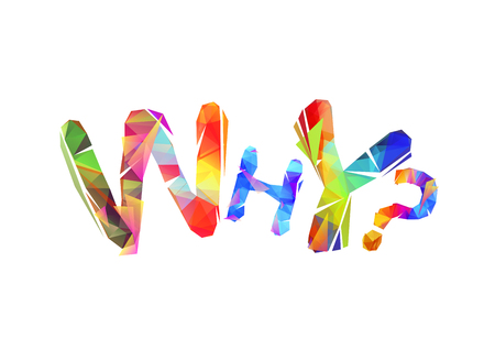 Why? Vector word of colorful triangular letters