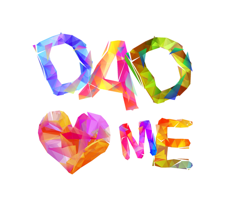 Dad loves me. Vector inscription of triangular letters. Ilustrace