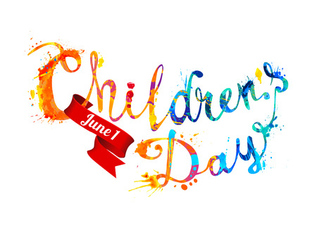 Childrens day. June 1. Hand written vector splash paint Illustration