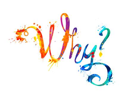 Frage WARUM? Handgeschriebene Vektor-Doodle-Schriftart-Inschrift von Spritzer-Farbbuchstaben