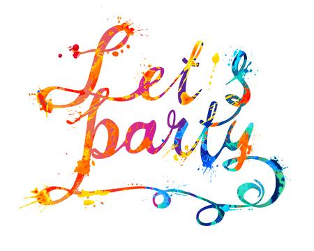 Lets party. Hand written vector doodle font inscription of splash paint letters