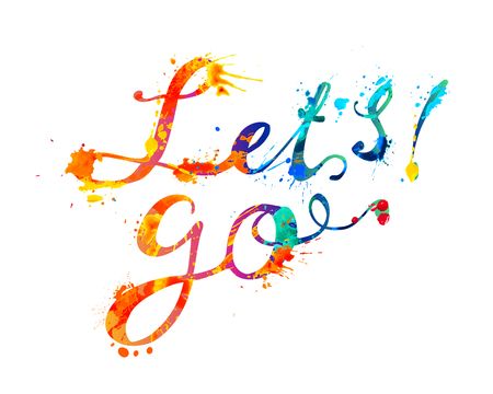 Lets go. Hand written vector doodle font inscription of splash paint letters