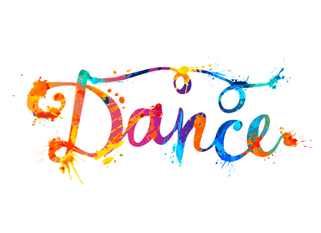 Dance. Hand written vector doodle word of splash paint letters