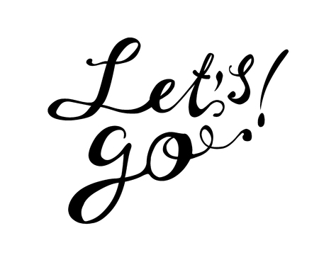 Lets go. Hand written doodle vector word on white background