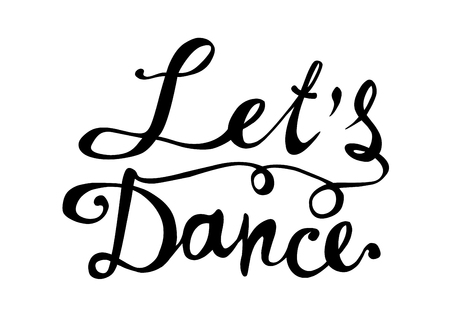 Lets dance. Hand written doodle vector word on white background