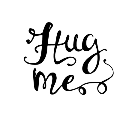 Hug me. Hand written doodle vector words on white background