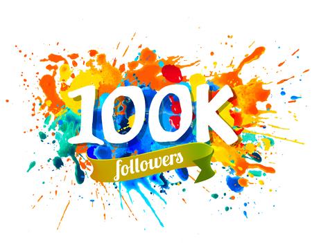 100K, one hundred thousand followers. Splash paint inscription Иллюстрация