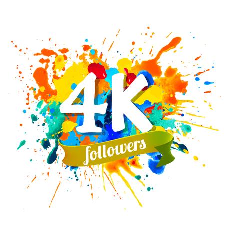4k, four thousand followers. Splash paint inscription