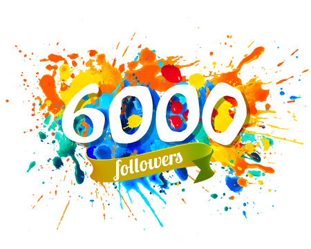 Six thousand followers. Splash paint vector inscription