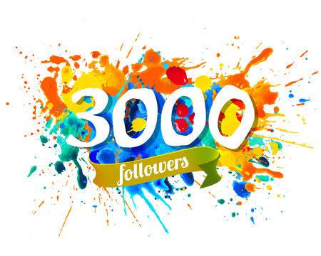 Three thousand followers. Splash paint inscription
